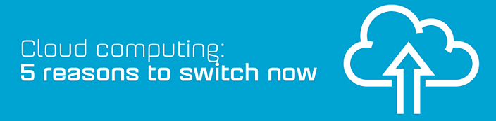 Cloud computing 5 reasons to switch now banner