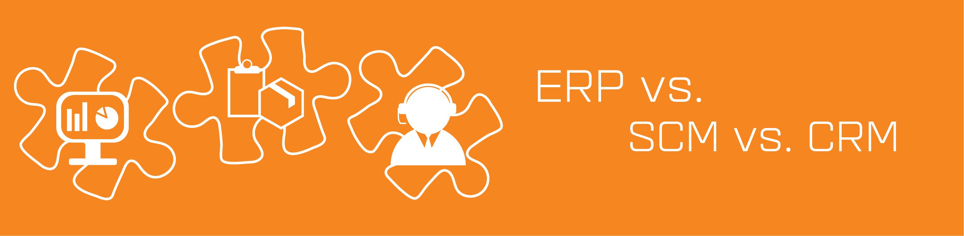 ERP vs. SCM vs. CRM blog